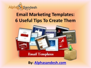 Email Marketing Templates: 6 Useful Tips To Create Them