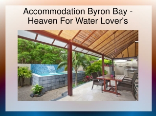 Accommodation Byron Bay  - Heaven For Water Lover's
