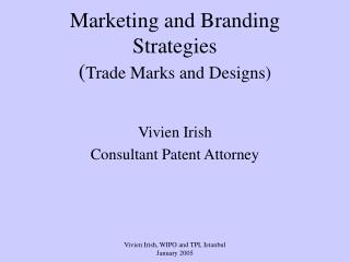 Marketing and Branding Strategies ( Trade Marks and Designs)