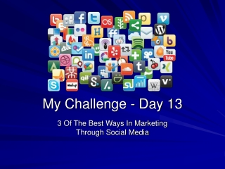 Day 13 - 3 Of The Best Ways In Marketing Through Social Medi
