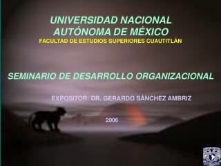 UNIVERSIDAD NACIONAL  AUTÓNOMA DE MÉXICO FACULTAD DE ESTUDIOS SUPERIORES CUAUTITLÁN SEMINARIO DE DESARROLLO ORGANIZACION