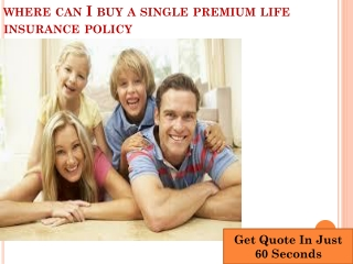 Buy A Single Premium Life Insurance Policy