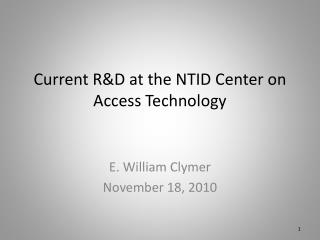 Current R&D  at the NTID Center on Access Technology