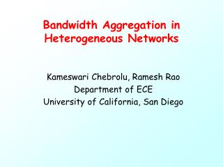 Bandwidth Aggregation in Heterogeneous Networks