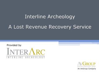 Interline Archeology A Lost Revenue Recovery Service