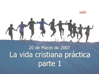 La vida cristiana práctica parte 1