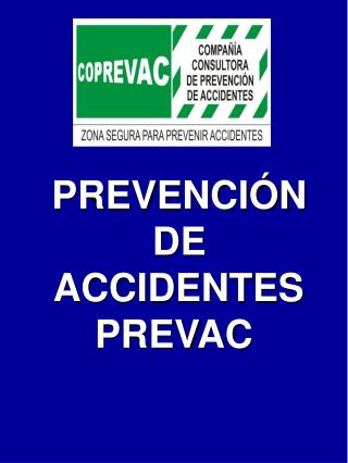 PREVENCIÓN  DE  ACCIDENTES PREVAC