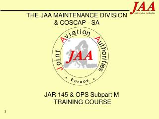 JAR 145 & OPS Subpart M  TRAINING COURSE