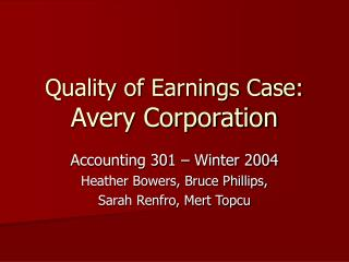 Quality of Earnings Case: Avery Corporation