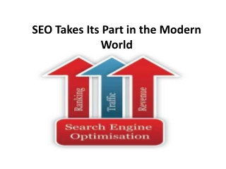 SEO Takes Its Part in the Modern World