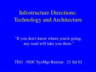 Infostructure Directions: Technology and Architecture