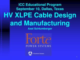 ICC Educational Program September 10, Dallas, Texas HV XLPE Cable Design and Manufacturing Axel Schlumberger
