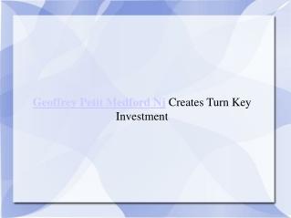 Geoffrey Petit Medford Nj Creates Turn Key Investment
