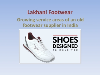 Growing service areas of an old footwear supplier in India