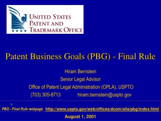 Hiram Bernstein  Senior Legal Advisor  Office of Patent Legal Administration (OPLA), USPTO  (703) 305-8713		hiram.bernst