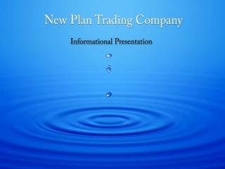 New Plan Trading Co Informational Presentation
