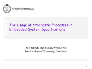 The Usage of Stochastic Processes in Embedded System Specifications