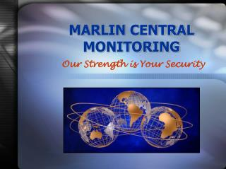 MARLIN CENTRAL  MONITORING