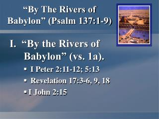 """By The Rivers of Babylon"" (Psalm 137:1-9)"