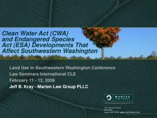 Clean Water Act (CWA)  and Endangered Species  Act (ESA) Developments That  Affect Southwestern Washington