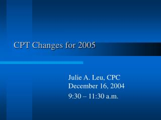 CPT Changes for 2005
