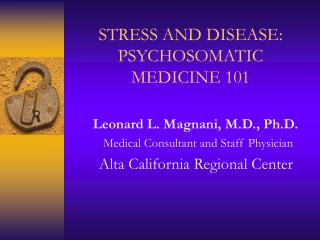 STRESS AND DISEASE: PSYCHOSOMATIC  MEDICINE 101