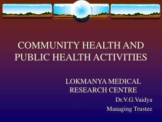 COMMUNITY HEALTH AND PUBLIC HEALTH ACTIVITIES