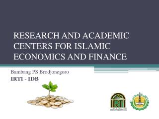RESEARCH AND ACADEMIC CENTERS FOR ISLAMIC ECONOMICS AND FINANCE