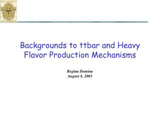 Backgrounds to ttbar and Heavy Flavor Production Mechanisms