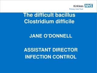 The difficult bacillus Clostridium difficile