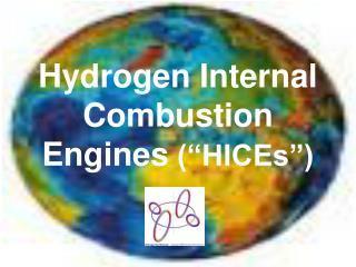 "Hydrogen Internal Combustion Engines  (""HICEs"")"