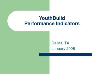 YouthBuild  Performance Indicators