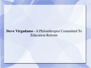 Steve Virgadamo - A Philanthropist Committed To Education Re