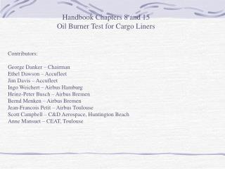 Handbook Chapters 8 and 15 Oil Burner Test for Cargo Liners