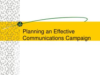 Planning an Effective Communications Campaign