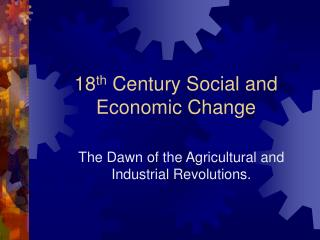 18 th Century Social and Economic Change
