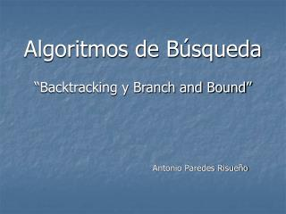 "Algoritmos de Búsqueda ""Backtracking y Branch and Bound"""
