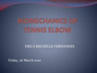 BIOMECHANICS OF TENNIS ELBOW