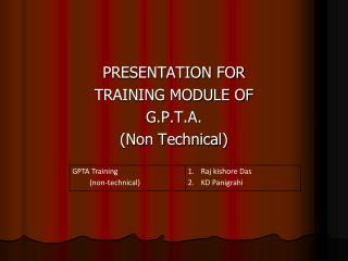 PRESENTATION FOR TRAINING MODULE OF  G.P.T.A. (Non Technical)