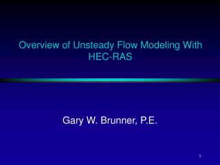 Overview of Unsteady Flow Modeling With HEC-RAS