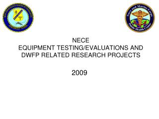 NECE EQUIPMENT TESTINGEVALUATIONS AND DWFP RELATED RESEARCH ...
