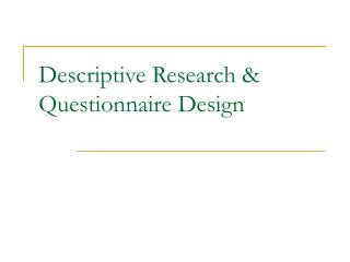 Descriptive Research  Questionnaire Design