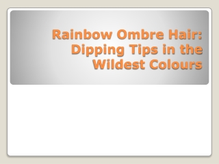 Rainbow Ombre hairstyle with dipping tips