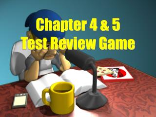 Chapter 4  5  Test Review Game