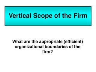 Vertical Scope of the Firm
