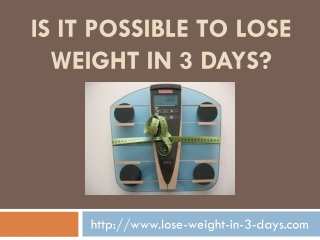 is it possible to lose weight in 3 days?