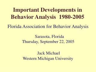 Important Developments in Behavior Analysis  1980-2005