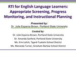 RTI for English Language Learners: Appropriate Screening, Progress Monitoring, and Instructional Planning