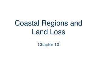 Coastal Regions and Land Loss