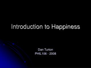 Introduction to Happiness